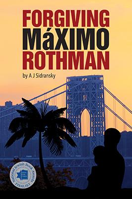 AJ Sidransky: Forgiving Maximo Rothman